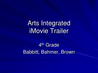 Arts Integrated  iMovie Trailer