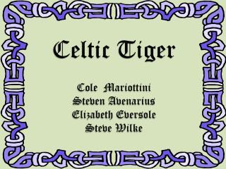 Celtic Tiger Cole  Mariottini Steven Avenarius Elizabeth Eversole Steve Wilke