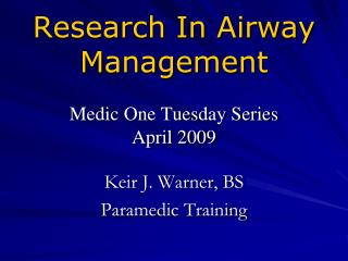 Research In Airway Management Medic One Tuesday Series April 2009