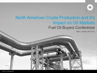 North American Crude Production and It's Impact on Oil Markets