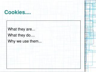 Cookies....