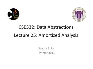 CSE332: Data Abstractions Lecture 25: Amortized Analysis