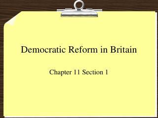 Democratic Reform in Britain