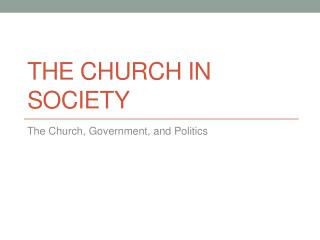 THE CHURCH IN SOCIETY