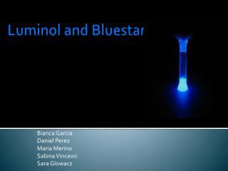 Luminol  and  Bluestar