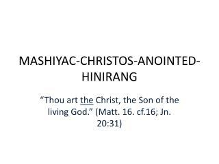 MASHIYAC-CHRISTOS-ANOINTED-HINIRANG