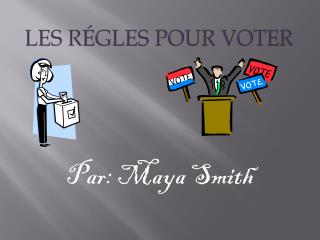 LES R � GLES POUR VOTER