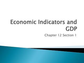 Economic Indicators and GDP