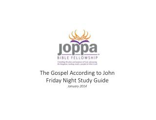 The Gospel According to John     Friday Night Study Guide January 2014