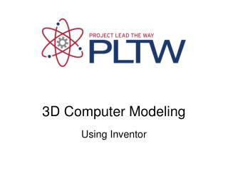 3D Computer Modeling