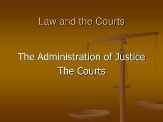 Law and the Courts