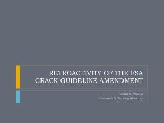 RETROACTIVITY OF THE FSA  CRACK GUIDELINE AMENDMENT