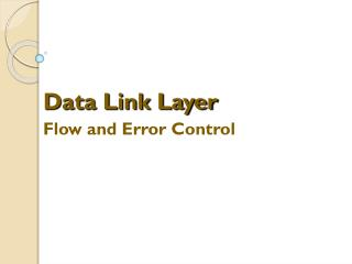 Data Link Layer Flow  and Error Control