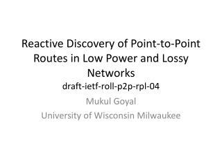 Mukul Goyal University of Wisconsin Milwaukee