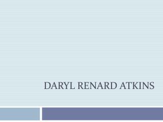 Daryl  Renard  Atkins