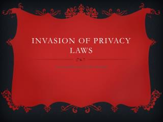 Invasion of privacy laws