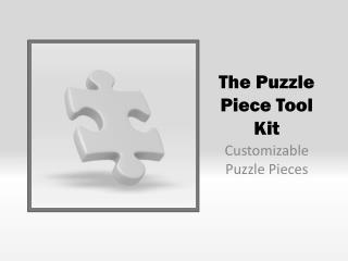 The Puzzle Piece Tool Kit