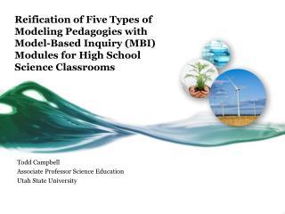 Todd Campbell Associate Professor Science Education Utah State University