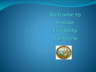 Welcome to Inmate Eligibility Overview