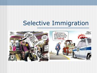 Selective Immigration