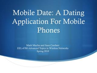 Mobile Date: A Dating Application For Mobile Phones