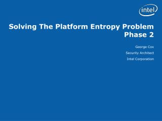Solving The Platform Entropy Problem Phase 2