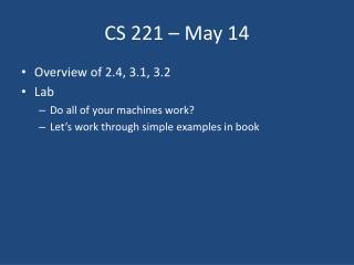 CS 221 – May  14