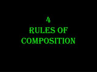 4 Rules  of Composition