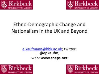 Ethno-Demographic Change and Nationalism in the UK and  Beyond