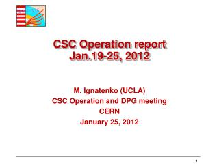 CSC Operation report Jan.19-25, 2012