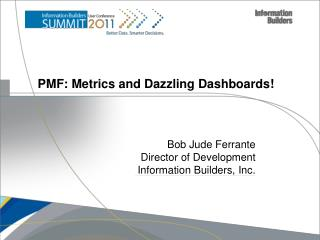 PMF: Metrics  and  Dazzling Dashboards!