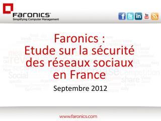 Faronics  :  Etude  sur  la  sécurité  des  réseaux sociaux  en France
