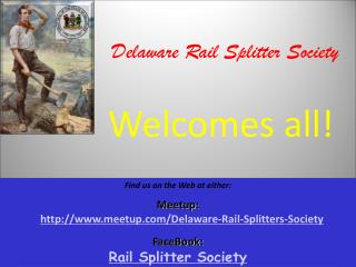 Delaware Rail  Splitter Society