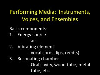 Performing Media:  Instruments, Voices, and Ensembles