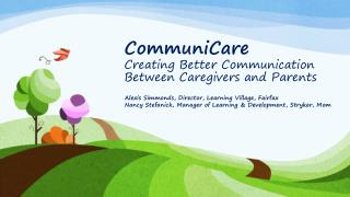 CommuniCare  Creating  Better Communication Between Caregivers and Parents