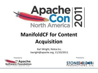 ManifoldCF  for Content Acquisition