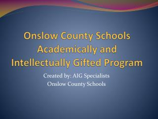 Onslow County Schools Academically and Intellectually Gifted Program