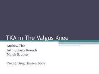 TKA in The  Valgus  Knee