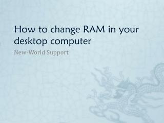 How to change RAM in your desktop computer