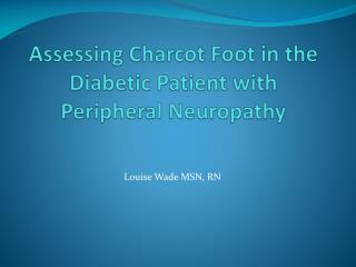 Assessing Charcot Foot in the Diabetic Patient with Peripheral Neuropathy