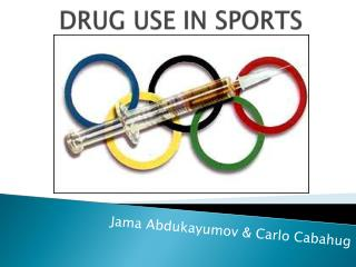 DRUG USE IN SPORTS