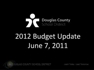 2012 Budget Update June 7, 2011