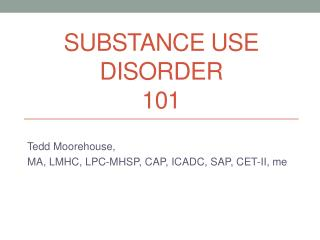 Substance  Use Disorder 101