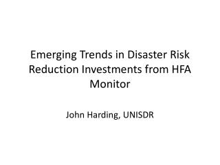 Emerging Trends in Disaster Risk Reduction Investments from HFA Monitor