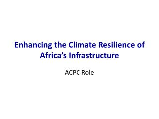 Enhancing the Climate Resilience of Africa's Infrastructure