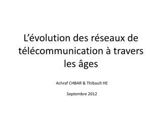 L'évolution des réseaux de télécommunication à travers les âges