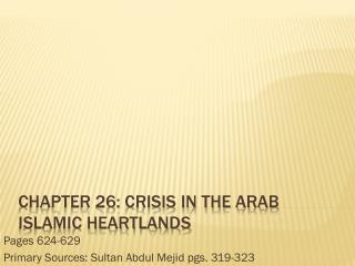 Chapter 26: Crisis in the Arab Islamic Heartlands