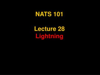 NATS 101  Lecture 28 Lightning