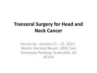 Transoral  Surgery for Head and Neck Cancer