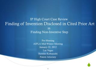 Pre-Meeting AIPLA Mid-Winter Meeting  January 22, 2012 Las Vegas Sumiko Kobayashi Patent Attorney